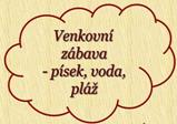 Venkovn zbava - psek, voda, pl