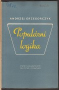 POPULRN LOGIKA	(	Grzegorczyk Andrzej	)