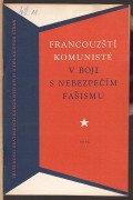 FRANCOUZT KOMUNIST V BOJI S NEBEZPEM FAISMU	(	Kolektiv	, 		oblka Hegar Milan	)