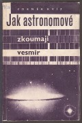 JAK ASTRONOMOV ZKOUMAJ VESMR	(	Kvz Zdenk	)