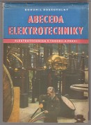 ABECEDA ELETROTECHNIKY (Elektrotechnika v theorii a praxi)	(	Dobrovoln Bohumil	)