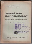 ODBORN NAUKA PRO ELEKTROTECHNIKY III. Dl: Elektrick dorozumvac zazen	(	Koandrle Vladimr	)