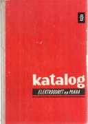 KATALOG ELEKTROODBYT N.P. PRAHA (Odbytov organizace Zvod silnoproud elektroniky)