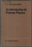 AN INTRODUCTION TO POLYMER PHYSICS	(	Perepechko I. I.	)	(	anglicky	)
