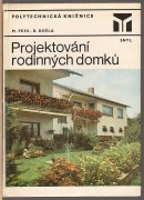 PROJEKTOVN RODINNCH DOMK	(	Fess Miroslav / Dola Bohumil	)