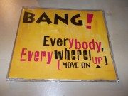 Bang! – Everybody,  Everywhere! [Move On Up] (CD single) ČASOVĚ OMEZENÁ AKCE