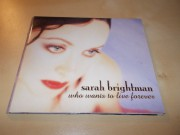 Sarah Brightman - Who Wants To Live Forever (CD single) ČASOVĚ OMEZENÁ AKCE
