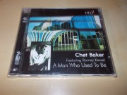 CHET BAKER - A MAN WHO USED TO BE (CD)