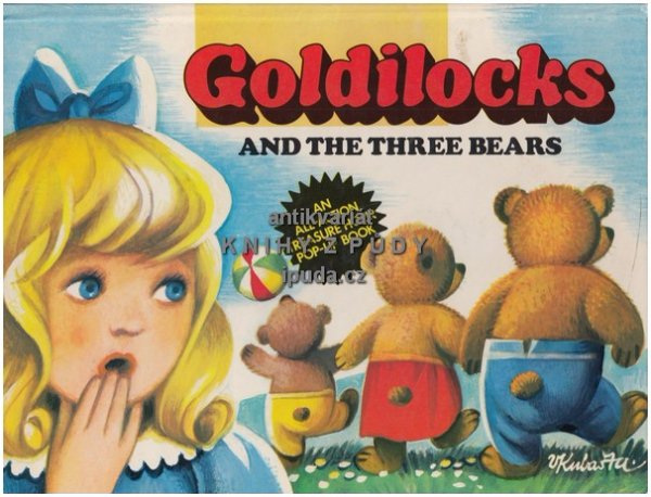 Prostorové leporelo: GOLDILOCKS AND THE THREE BEARS	(			il.	Kubašta Vojtěch	) > 1983