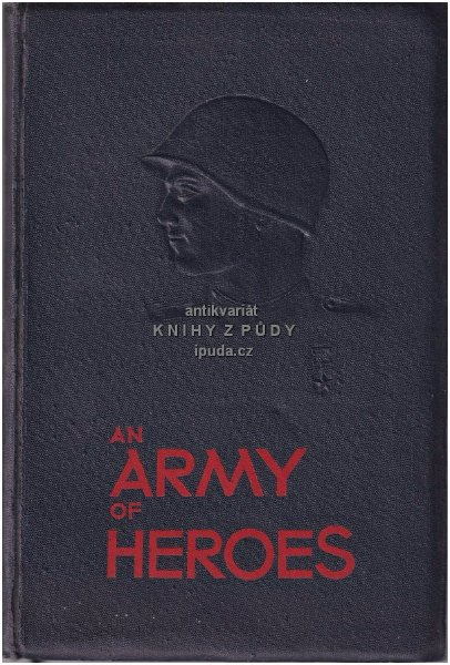 AN ARMY OF HEROES, True Stories of Soviet Fighting Men	(	Kolektiv	) > 1944