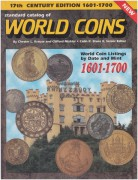 Standard catalog of WORLD COINS,  17th century edition 1601 - 1700	(	Kolektiv	)
